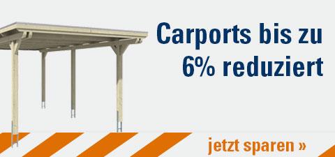 Carports bis zu 6% reduziert